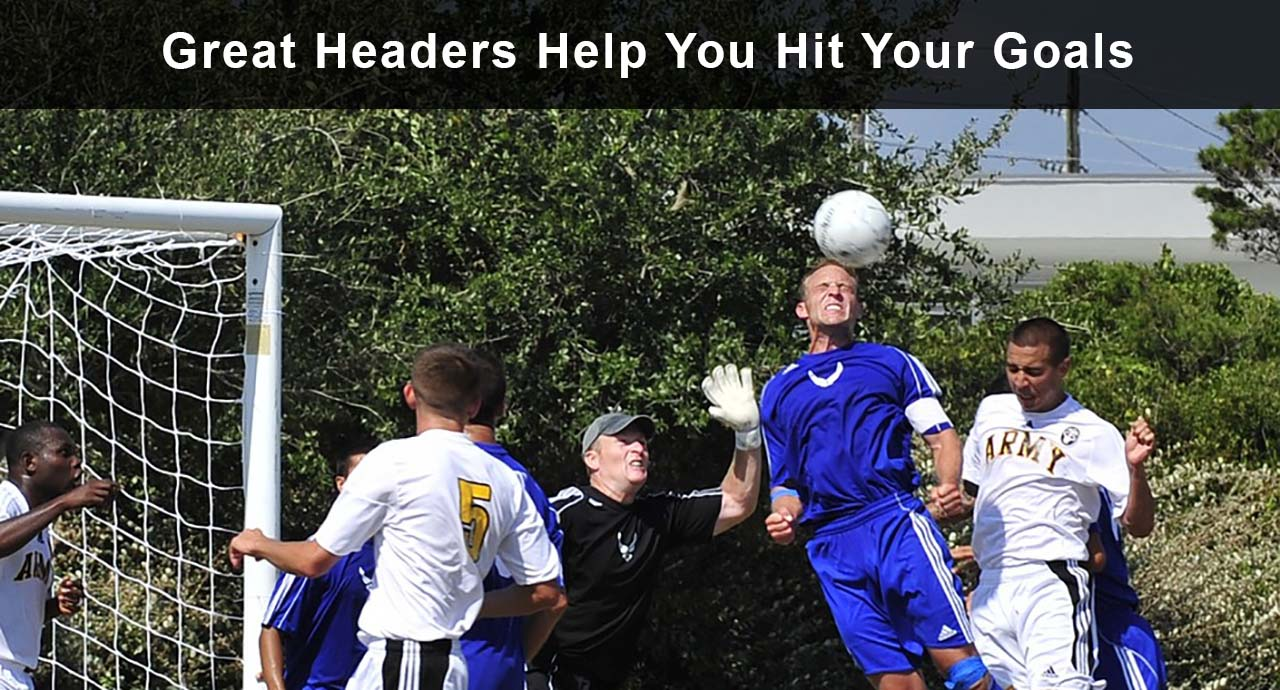 Great headers help you hit your goals